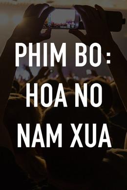 Phim Bo: Hoa No Nam Xua