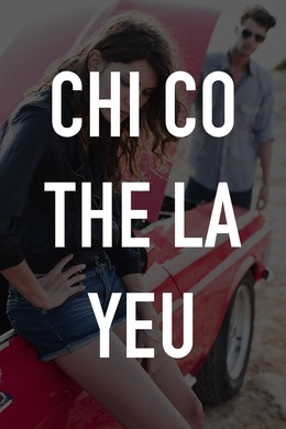 Chi Co the La Yeu