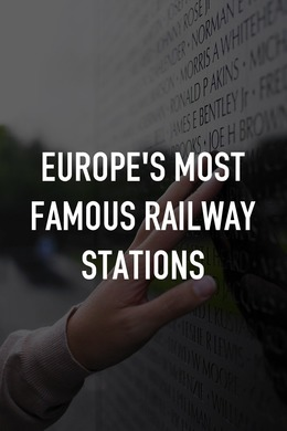 Europe's Most Famous Railway Stations