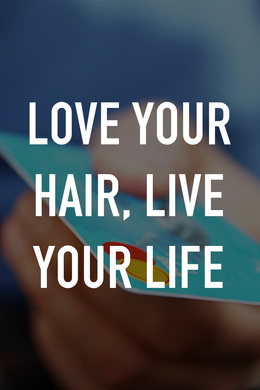 Love Your Hair, Live Your Life