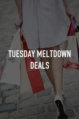 Tuesday Meltdown Deals
