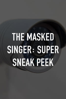 The Masked Singer: Super Sneak Peek