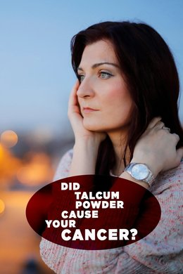 Did Talcum Powder Cause Your Cancer?