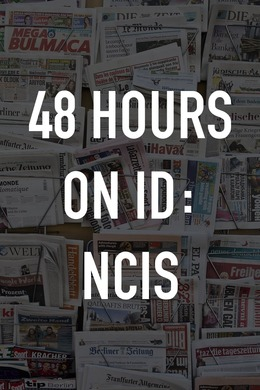 48 Hours on ID: NCIS