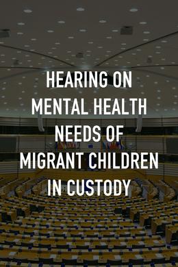 Hearing on Mental Health Needs of Migrant Children in Custody