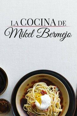 La cocina de Mikel Bermejo
