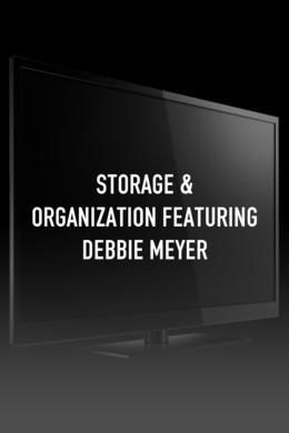 Storage & Organization featuring Debbie Meyer