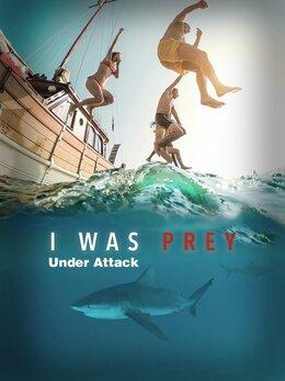I Was Prey: Under Attack