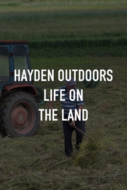 Hayden Outdoors Life on the Land