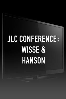 JLC Conference: Wisse & Hanson