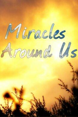 Miracles Around Us