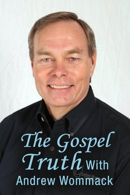 Andrew Wommack: Gospel Truth