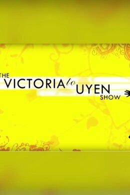 The Victoria To Uyen Show