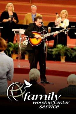 Family Worship Center Service
