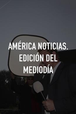 América Noticias-Edición Mediodía