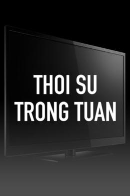 Thoi Su Trong Tuan