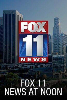 Fox 11 News at Noon