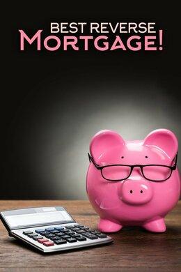 Best Reverse Mortgage!