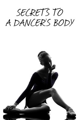 Secrets To A Dancer's Body