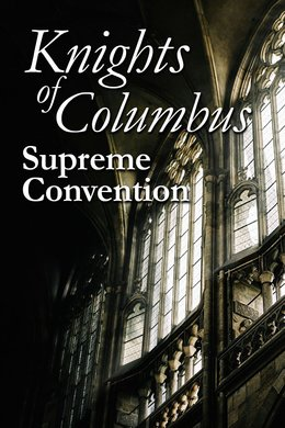 Knights of Columbus Supreme Convention