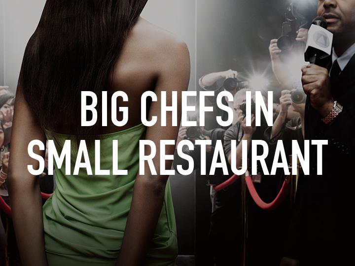 Big Chefs in Small Restaurant