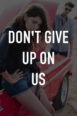 Dont Give Up on Us