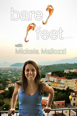 Bare Feet With Mickela Mallozzi