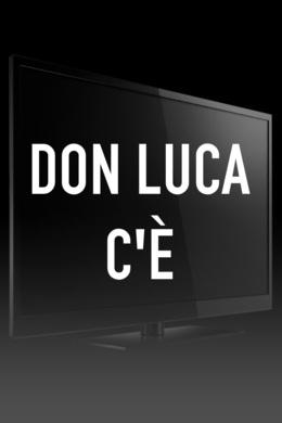 Don Luca c'è