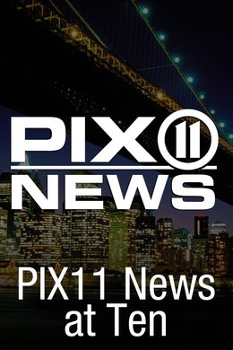 PIX11 News at Ten