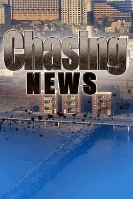 Chasing News