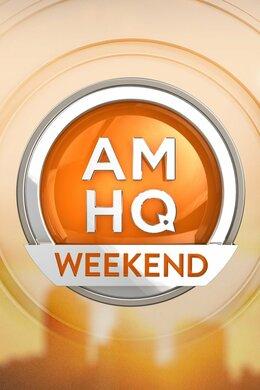 AMHQ Weekend