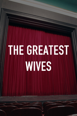 The Greatest Wives