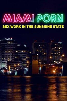 Miami Porn: Sex Work in the Sunshine State