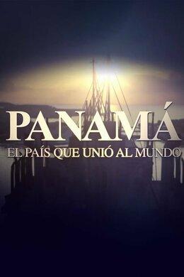 Panamá: el país que unió al mundo