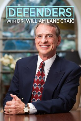 Defenders With Dr. William Lane Craig