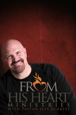 From His Heart With Jeff Schreve