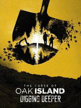 The Curse of Oak Island: Digging Deeper