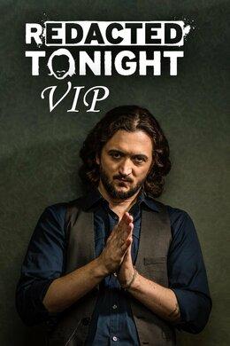 Redacted Tonight VIP