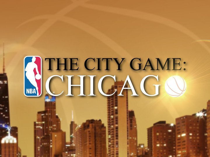 The City Game: Chicago