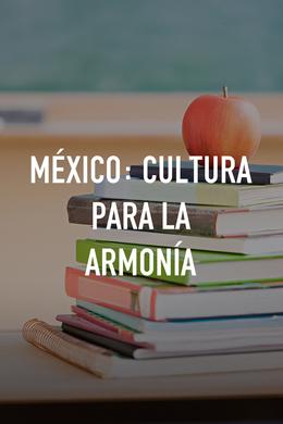 México: Cultura para la Armonía