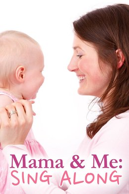 Mama & Me: Sing Along