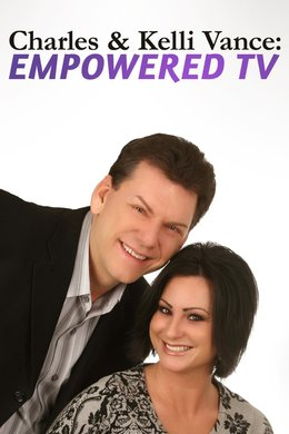 Charles & Kelli Vance: Empowered TV