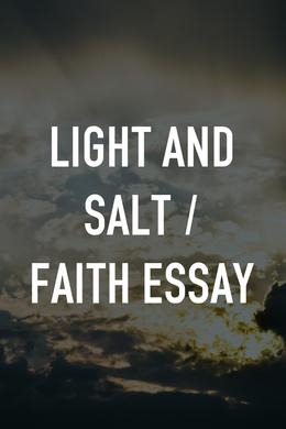 Light and Salt / Faith Essay
