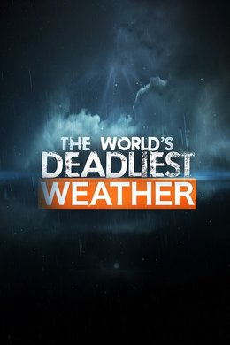 The World's Deadliest Weather