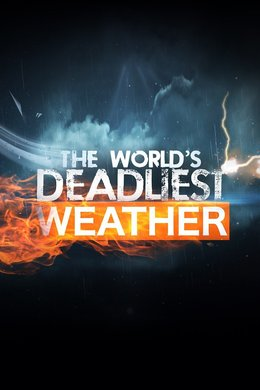 World's Deadliest Weather