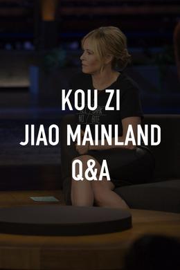 Kou Zi Jiao Mainland Q&A
