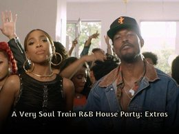 A Very Soul Train R&B House Party: Extras