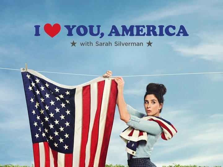 I Love You, America With Sarah Silverman
