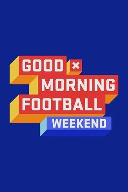 Good Morning Football: Weekend