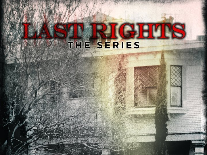 Last Rights: The Series